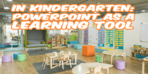 In-Kindergarten-PowerPoint-as-a-Learning-Tool