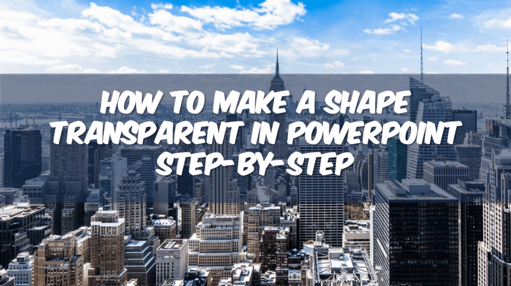 How to Make a Shape Transparent in PowerPoint