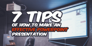 7-tips-of-how-to-make-an-effective-PowerPoint-presentation