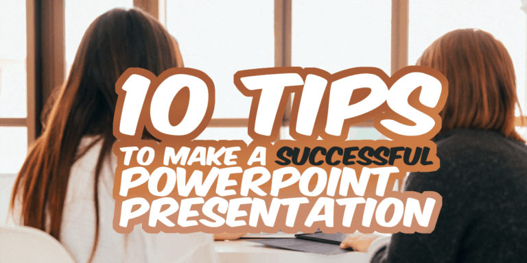 10 Tips to Make a Successful PowerPoint Presentation